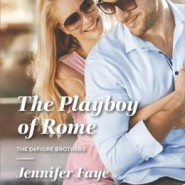 Spotlight & Giveaway: The Playboy of Rome  by Jennifer Faye