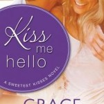 Spotlight & Giveaway: Kiss Me Hello by Grace Burrowes