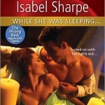 REVIEW: While She Was Sleeping…by Isabel Sharpe