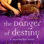 Spotlight & Giveaway: The Danger of Destiny by Leigh Evans