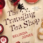 REVIEW: The Traveling Tea Shop by Belinda Jones