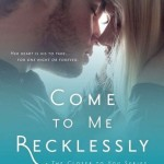 Spotlight & Giveaway: Come to Me Recklessly by A. L. Jackson
