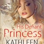 REVIEW: His Defiant Princess by Kathleen O'Brien