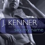 Spotlight & Giveaway: Say My Name by J. Kenner