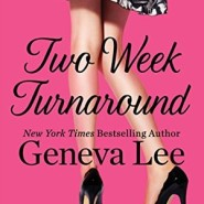 REVIEW: Two Week Turnaround by Geneva Lee