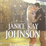 REVIEW: To Love A Cop by Janice Kay Johnson