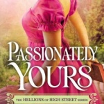 Spotlight & Giveaway: Passionately Yours by Cara Elliott