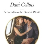 Spotlight & Giveaway: Seduced Into The Greek's World by Dani Collins