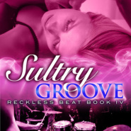 REVIEW: Sultry Groove (Reckless Beat #4) by Eden Summers