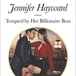 REVIEW: Tempted by Her Billionaire Boss by Jennifer Hayward
