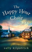 Spotlight & Giveaway: The Happy Hour Choir by Sally Kilpatrick