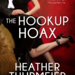Spotlight & Giveaway: The Hookup Hoax by Heather Thurmeier