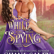 REVIEW: While You Were Spying by Shana Galen