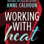 REVIEW: Working With Heat by Anne Calhoun