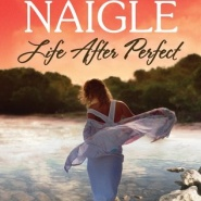 REVIEW: Life After Perfect by Nancy Naigle