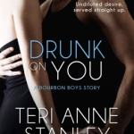 REVIEW: Drunk on You by Teri Anne Stanley