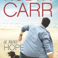 Spotlight & Giveaway: A New Hope by Robyn Carr