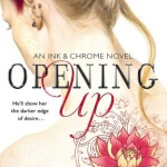 Spotlight & Giveaway: Opening Up by Lauren Dane