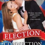 Spotlight & Giveaway: The Election Connection by Monica Tillery