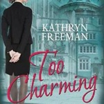 Spotlight & Giveaway: Too Charming by Kathryn Freeman