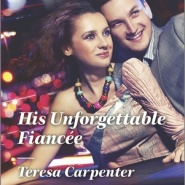 REVIEW: His Unforgettable Fiancée by Teresa Carpenter