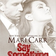 REVIEW: Say Something by Mari Carr