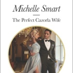 Spotlight & Giveaway: The Perfect Cazorla Wife by Michelle Smart