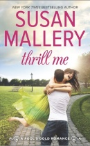 Spotlight & Giveaway: Thrill Me by Susan Mallery