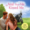 REVIEW: And Then He Kissed Me (White Pine #2) by Kim Amos