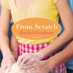 REVIEW: From Scratch by Rachel Goodman