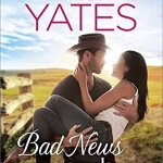 REVIEW: Bad News Cowboy by Maisey Yates