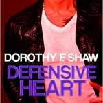 REVIEW: Defensive Heart by Dorothy F. Shaw