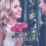 REVIEW: Doctor…to Duchess? by Annie O'Neil