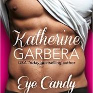 Spotlight & Giveaway: Eye Candy by Katherine Garbera