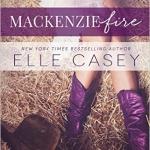 REVIEW: Mackenzie Fire by Elle Casey