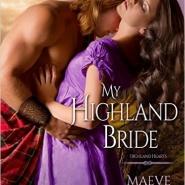 Spotlight & Giveaway: My Highland Bride by Maeve Greyson