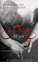 Spotlight & Giveaway: Never Let You Go by Katy Regnery