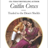 REVIEW: Traded to the Desert Sheikh  by Caitlin Crews