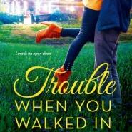 REVIEW: Trouble When You Walked In by Kieran Kramer