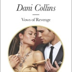 Spotlight & Giveaway: Vows Of Revenge by Dani Collins