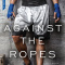 Spotlight & Giveaway: Against the Ropes by Jeanette Murray