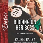 REVIEW: Bidding on Her Boss  by Rachel Bailey