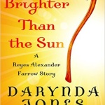 Spotlight & Giveaway: Brighter Than the Sun by Darynda Jones