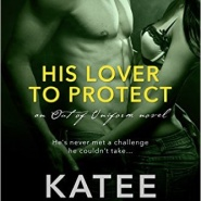 REVIEW: His Lover to Protect by Katee Robert