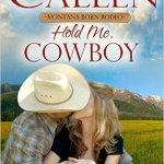 Spotlight & Giveaway: Hold Me Cowboy by Alissa Callen