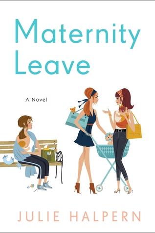 Review Maternity Leave By Julie Halpern Harlequin