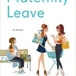 Spotlight & Giveaway: Maternity Leave by Julie Halpern