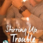 Spotlight & Giveaway: Stirring Up Trouble by Andrea Laurence