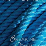 REVIEW: Break Me Down by Roni Loren