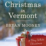 REVIEW: Christmas in Vermont by Bryan Mooney